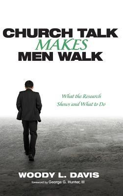 Church Talk Makes Men Walk  -     By: Woody L. Davis