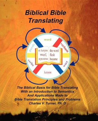 Biblical Bible Translating  -     By: Charles V. Turner