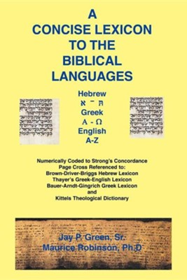 Concise Lexicon to the Biblical Languages  -     By: Jay Patrick Green, Dr. Maurice Robinson