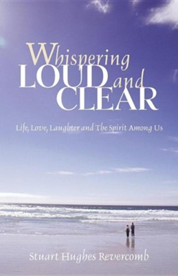 Whispering Loud and Clear  -     By: Stuart Hughes Revercomb