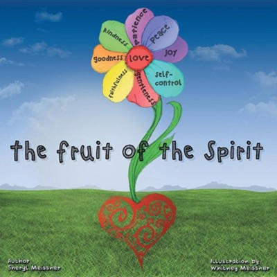 The Fruit of the Spirit  -     By: Sheryl Meissner
