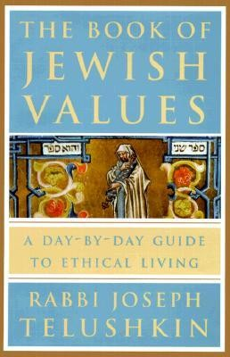 The Book of Jewish Values: A Day-By-Day Guide to Ethical Living  -     By: Joseph Telushkin