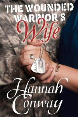 The Wounded Warrior's Wife  -     Edited By: Heather McCurdy, Gregg Bridgeman     By: Hannah Conway