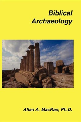 Biblical Archaeology  -     By: Allan A. MacRae