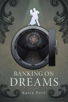 Banking on Dreams  -     By: Karen Petit