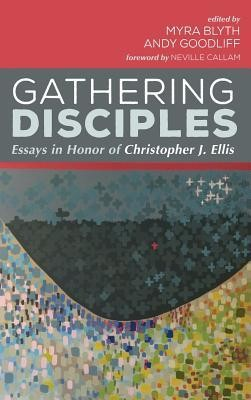 Gathering Disciples  -     Edited By: Myra Blyth, Andy Goodliff