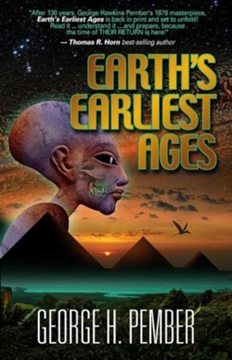 Earth's Earliest Ages  -     By: George H. Pember