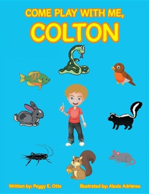 Come Play with Me, Colton  -     By: Peggy E. Otto