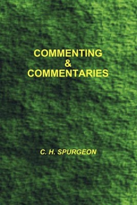 Commenting and Commentaries  -     By: Charles H. Spurgeon