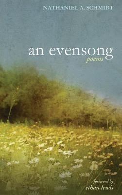 An Evensong  -     By: Nathaniel A. Schmidt, Ethan Lewis