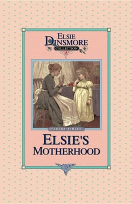 Elsie's Motherhood, Book 5  -     By: Martha Finley