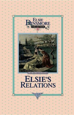 Elsie's New Relations, Book 9  -     By: Martha Finley