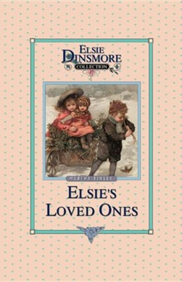 Elsie and Her Loved Ones, Book 27  -     By: Martha Finley