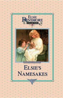 Elsie and Her Namesake, Book 28  -     By: Martha Finley