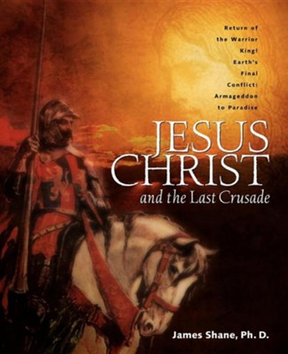 Jesus Christ and the Last Crusade  -     By: James Shane