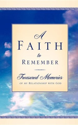 A Faith to Remember  -     By: Charity Slawter