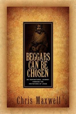 Beggars Can Be Chosen  -     By: Chris Maxwell