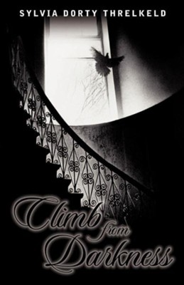 Climb from Darkness  -     By: Sylvia Dorty Threlkeld