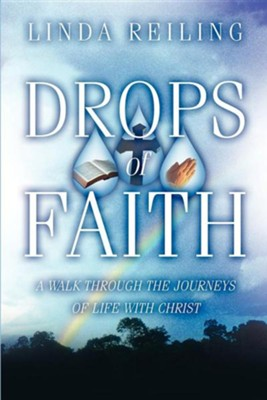 Drops of Faith  -     By: Linda Reiling
