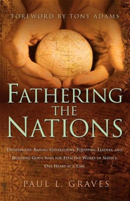Fathering the Nations  -     By: Paul L. Graves