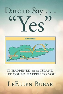 Dare to Say . . . Yes: It Happened on an Island  -     By: Leellen Bubar
