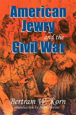 American Jewry and the Civil War  -     By: Bertram Wallace Korn