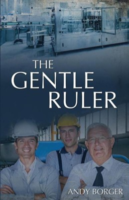 The Gentle Ruler  -     By: Andy Borger