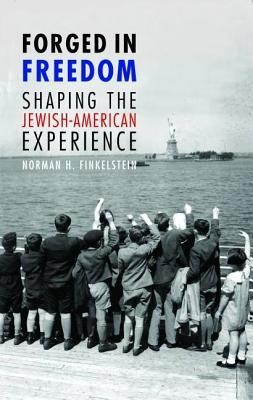 Forged in Freedom: Shaping the Jewish-American Experience  -     By: Norman H. Finkelstein