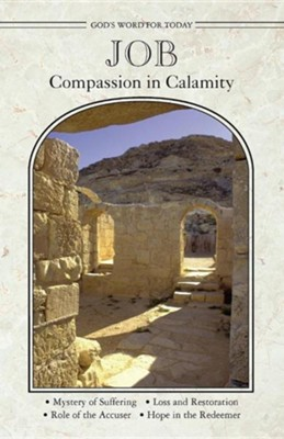 God's Word for Today: Job/Compassion in Calamity  -     Edited By: Robert Baker     By: Dirk A. Van Der Linde