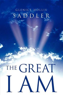 The Great I Am  -     By: Glenice Hollis Saddler