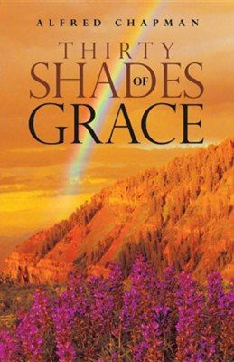 Thirty Shades of Grace  -     By: Alfred Chapman