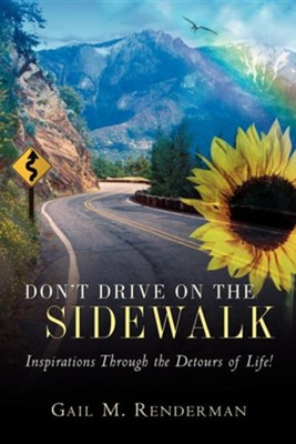 Don't Drive on the Sidewalk  -     By: Gail M. Renderman