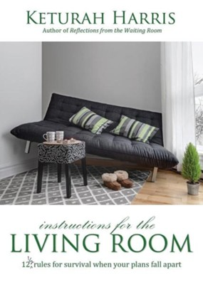 Instructions for the Living Room  -     By: Keturah Harris