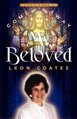 Come Away My Beloved-Volume II  -     By: Leon Coates