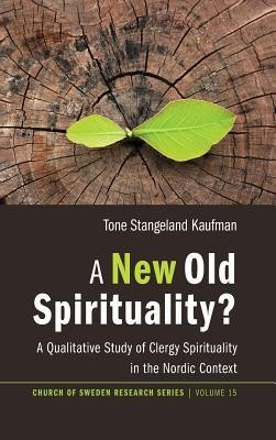 A New Old Spirituality?  -     By: Tone Stangeland Kaufman
