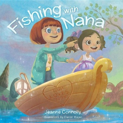 Fishing with Nana  -     By: Jeanne Connolly
