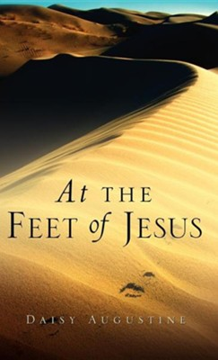 At the Feet of Jesus  -     By: Daisy Augustine