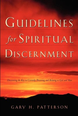 Guidelines for Spiritual Discernment  -     By: Gary H. Patterson