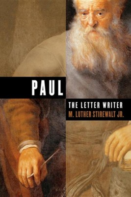 Paul, the Letter Writer  -     By: M. Luther Stirewalt