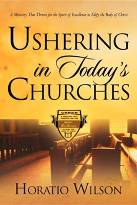 Ushering in Today's Churches  -     By: Horatio Wilson