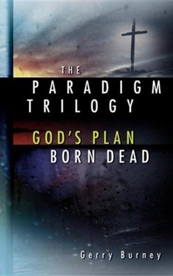 The Paradigm Trilogy  -     By: Gerry Burney