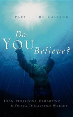 Do You Believe?  -     By: Fran Perricone DiMartino, Debra DiMartino Wright