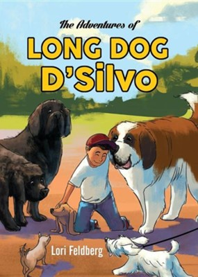 The Adventures of Long Dog D'Silvo  -     By: Lori M. Feldberg