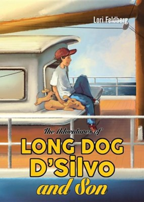 The Adventures of Long Dog D'Silvo and Son  -     By: Lori Feldberg