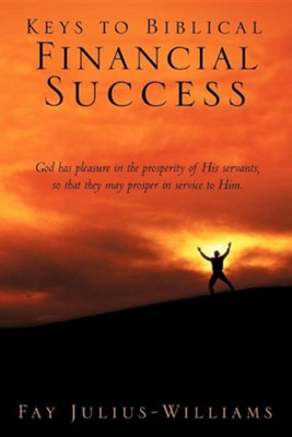 Keys to Biblical Financial Success  -     By: Fay Williams