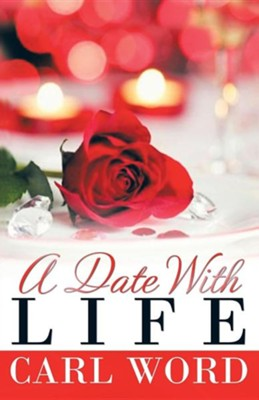 A Date with Life  -     By: Carl Word