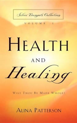 Health and Healing  -     By: Alina Patterson