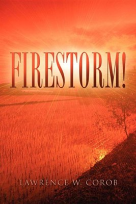 Firestorm!  -     By: Lawrence W. Corob