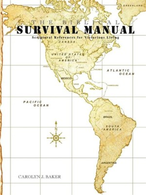 The Biblical Survival Manual  -     By: Carolyn J. Baker