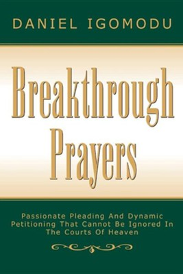 Breakthrough Prayers  -     By: Daniel Igomodu